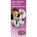 Why Should I Go To The Chiropractor? Brochure 25P