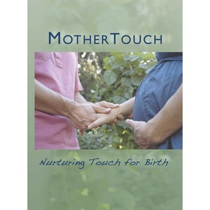 Mothertouch Films: Nurturing Touch For Birth DVD (539 0277)