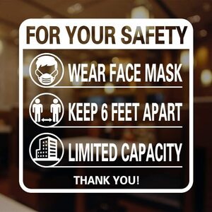 "For Your Safety Wear Face Mask + Keep 6 Feet Apart + Limited Capacity Sticker for Walls, Windows, and Any Smooth Surface - 9.8"" X 9.8"" / 1 Sticker