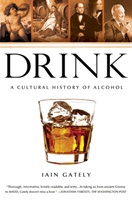 """Drink: A Cultural History of Alcohol"""
