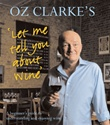 """Oz Clarke's Let Me Tell You About Wine"""
