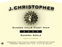 "J. Christopher Pinot Noir ""Sandra Adele"" 2014 (Dundee Hills, Willamette Valley, Oregon) - [JS 93] [AG 92] [WE 92]"