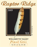 Raptor Ridge Pinot Gris 2009 (Willamette Valley, Oregon) - Connoisseurs' Guide [91 pts] - Wine & Spirits [90 pts]