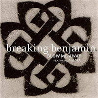 BREAKING BENJAMIN FEAT VALORA-BLOW ME AWAY
