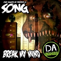 DaGame-Break My Mind (Five Nights At Freddy's)
