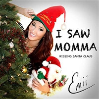 Emii-I Saw Momma Kissing Santa Claus