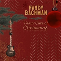 Randy Bachman-Takin Care of Christmas