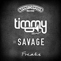 Savage and Timmy Trumpet-Freaks