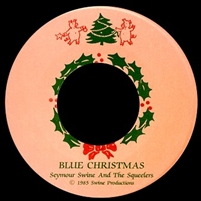 Seymour Swine and The Squealers Blue Christmas
