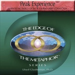 Peak Experience: Harness the Energy of the Body-Mind-Spirit Connection