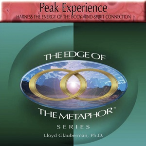 Peak Experience: Harness the Energy of the Body-Mind-Spirit Connection (CD)