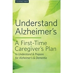 understanding alzheimer's: a first time caregiver's plan