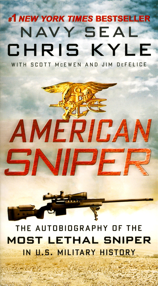American Sniper: The Autobiography of the Most Lethal Sniper in U S   Military History