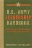 U.S. Army Leadership Handbook:  Skills, Tactics, And Techniques for Leading in Any Situation