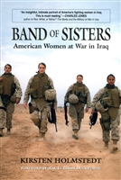 Band of Sisters American Women at War in Iraq