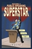 Become a Public Speaking Superstar (by Lee Kind)