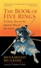 A Book of Five Rings (by Miyamoto Musashi)