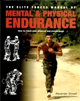 The Elite Forces Manual of Mental & Physical Endurance