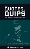 Great Quotes and Quips for the Military Professional