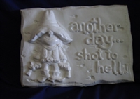 Shot to Hell plaster concrete Mold 7158