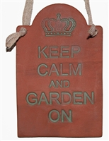Keep calm and Garden On Terracotta Plaque