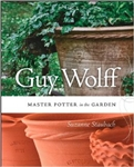 Guy Wolff's Book: Guy Wolff: Master Potter in the Garden