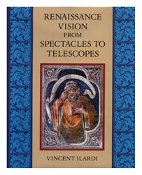 Renaissance Vision from Spectacles to Telescopes