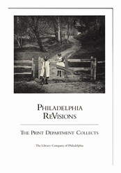Philadelphia ReVisions: The Print Department Collects: The Library Company of Philadelphia, March 28-August 26, 1983