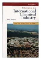 A History of the International Chemical Industry (2nd edition)