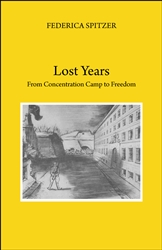 Lost Years: From Concentration Camp to Freedom