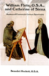 William Flete, O.S.A., and Catherine of Siena: Masters of Fourteenth Century Spirituality
