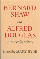 Bernard Shaw and Alfred Douglas: A Correspondence