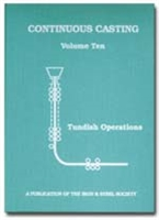 Continuous Casting, Volume 10: Tundish Operations