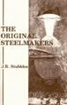 The Original Steelmakers