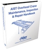 AIST Overhead Crane Maintenance, Inspection & Repair Handbook