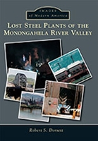 Lost Steel Plants of the Monongahela River Valley
