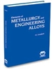 Elements of Metallurgy and Engineering Alloys