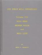 Roll Wear, Broken Rolls and Roll Life: Hot Strip Mill Operations, Volume III