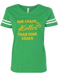 """OUR COACH IS HOTTER THAN YOUR COACH"" WOMENS V-NECK FINE JERSEY T-SHIRT - PACKERS"