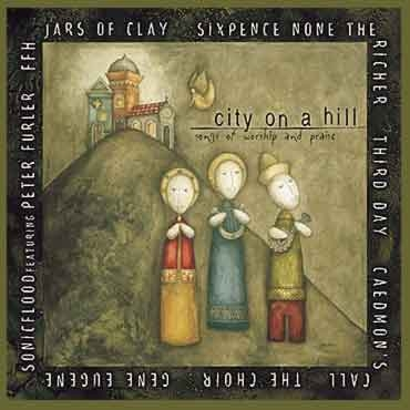 City On A Hill - Songs Of Worship and Praise - CD
