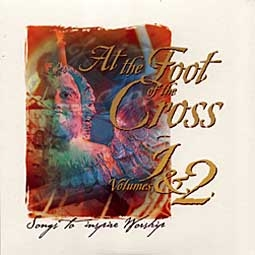 At the Foot of the Cross Volumes 1 & 2 - Download Only