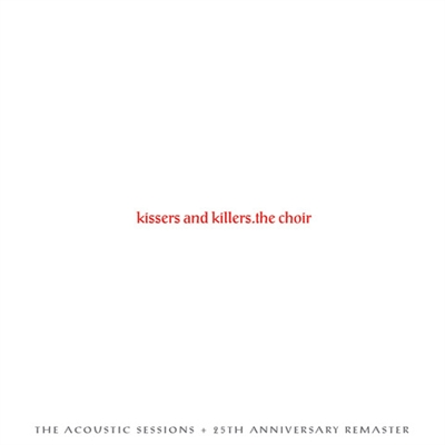 Kissers & Killers CD (Acoustic and Remastered)