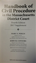 Handbook of Civil Procedure in the Massachusetts District Court Fourth Edition 2017 Supplement