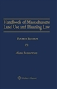 Handbook of Massachusetts Land Use & Planning Law: Zoning, Subdivision Control, and Nonzoning Alternatives, Fourth Edition