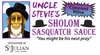 Uncle Stevie's Sholom Sasquatch Sauce