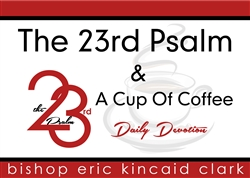 The 23rd Psalm & A Cup Of Coffee