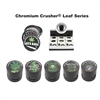 Chromium Crusher 4Parts 2.25'' Grinder W/assorted Leaf Design