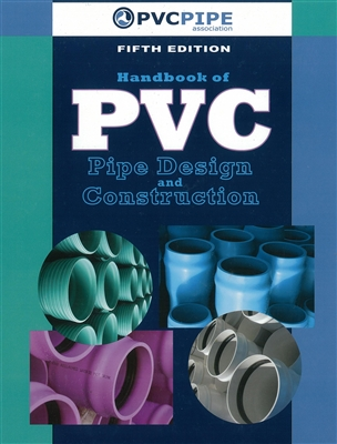 Handbook of PVC Pipe Design and Construction, 5th Edition