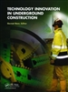 Technology Innovation in Underground Construction