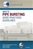Pipe Bursting Good Practices Guidelines - 2019 (3rd Edition)
